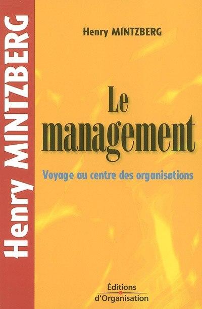 Management Voyage Au Centre Des Organisations by Henry Mintzberg