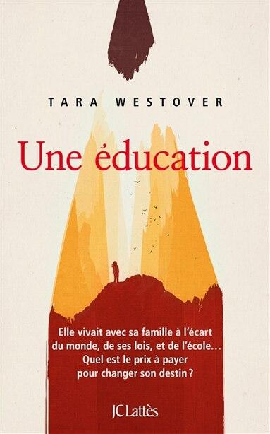UNE EDUCATION by Tara Westover