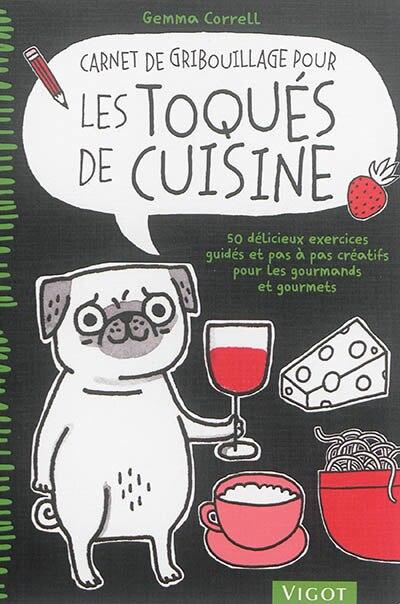 Carnet de gribouillage pour les toqués de cuisine by Gemma Correll