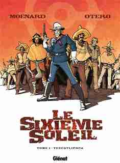 6EME SOLEIL T01 TEZCATLI. by Laurent Moënard