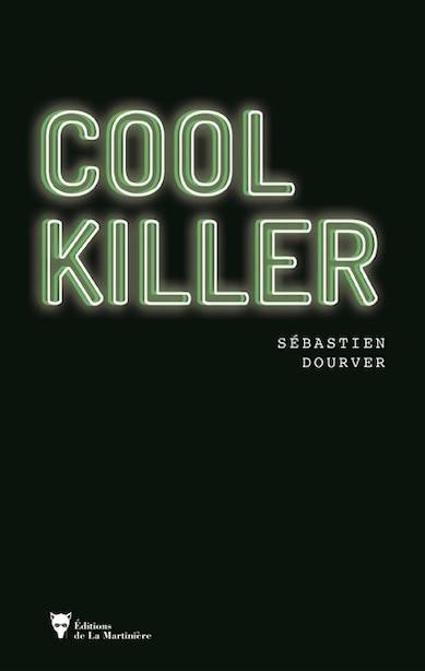 COOL KILLER de SEBASTIEN DOURVER