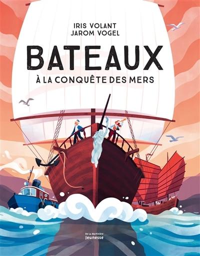 BATEAUX A LA CONQUETE DES MERS de Iris Volant