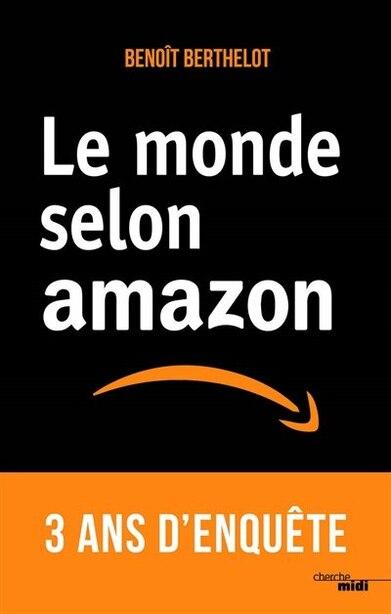 Le Monde Selon Amazon de Benoit Berthelot