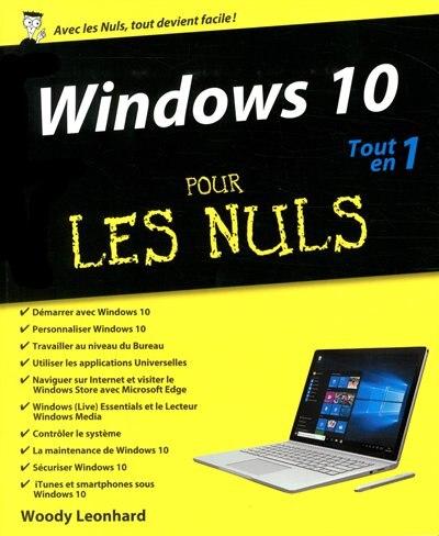Windows 10 tout-en-un pour les nuls by Woody Leonhard