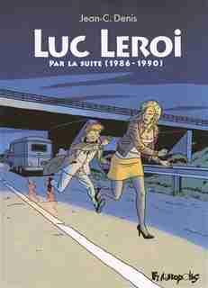 Luc Leroi : par la suite (1986-1990) by Jean-Claude Denis
