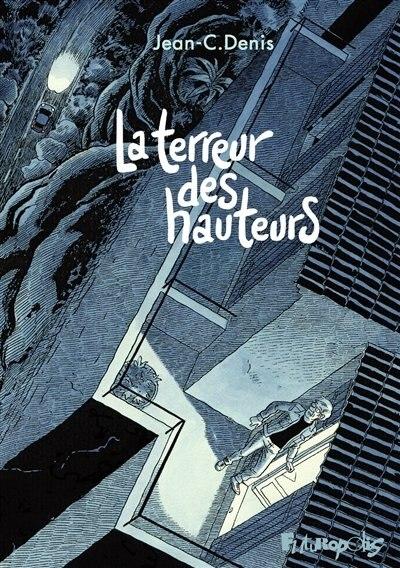 LA TERREUR DES HAUTEURS by Jean-Claude Denis