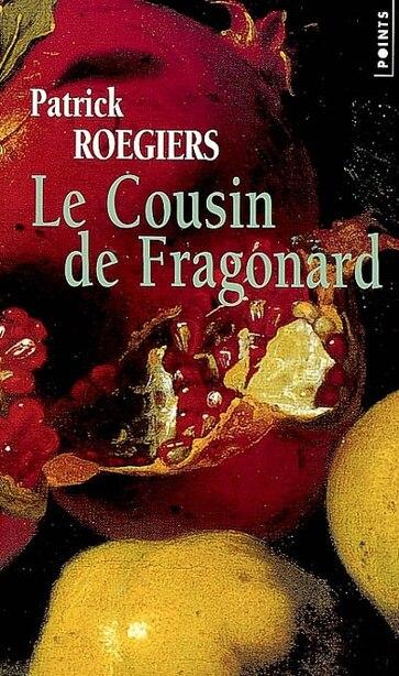 Cousin de Fragonard by Patrick Roegiers