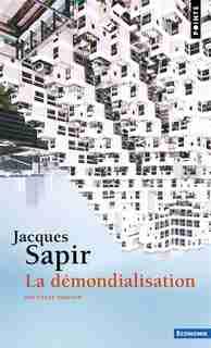 LA DÉMONDIALISATION de Jacques Sapir