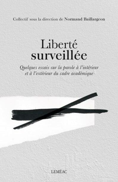 Liberté surveillée by Normand Baillargeon