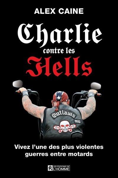 Charlie contre les Hells de Alex Caine