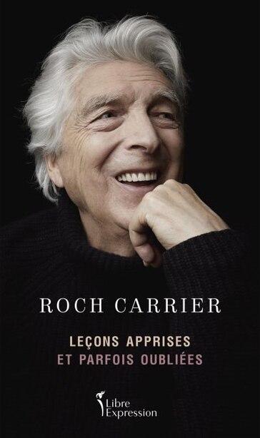 LECONS APPRISES ET PARFOIS OUBLIEES by Roch Carrier