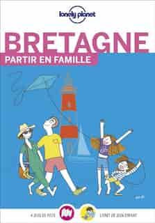 Bretagne - Partir En Famille de Lonely Planet