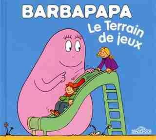 Terrain De Jeux -Le -Barbapapa by Annette Tison