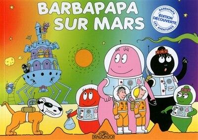 Barbapapapa sur Mars by Talus Taylor