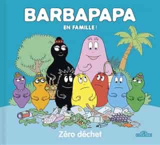Barbapapa en famille ! Zéro déchet ! by Alice Taylor