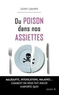 Du poison dans nos assiettes by Julien Laurent