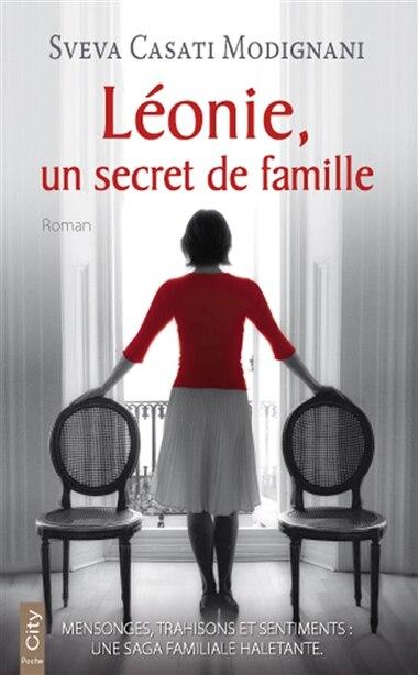 Léonie Un secret de famille by Sylva Casati Modignani
