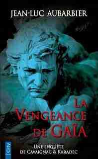 VENGEANCE DE GAIA (LA) by Jean-Luc Aubarbier