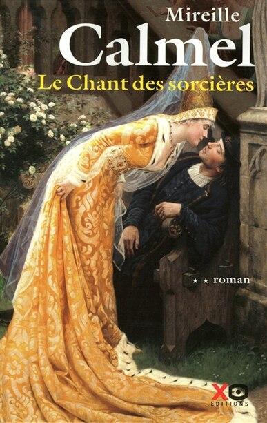 CHANT DES SORCIERES T2 -LE de Mireille Calmel