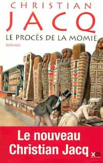 PROCES DE LA MOMIE -LE de Christian Jacq