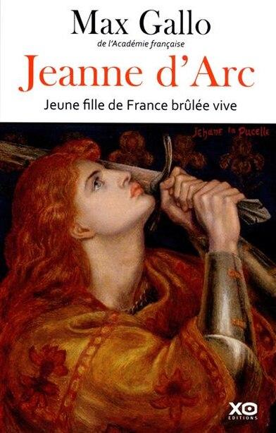 JEANNE D'ARC -JEUNE FILLE DE FRANCE... de MAX GALLO