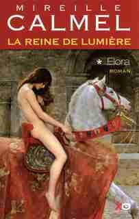 REINE DE LUMIERE T1 -ELORA de Mireille Calmel