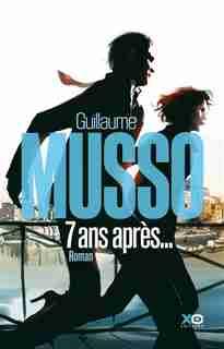 7 ANS APRES de Guillaume Musso
