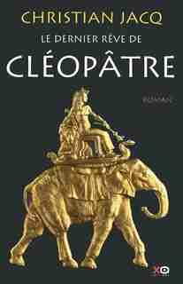 DERNIER REVE DE CLEOPATRE -LE de Christian Jacq