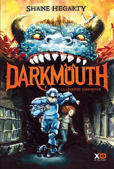 Darkmouth tome 1 de Shanes Hegarty