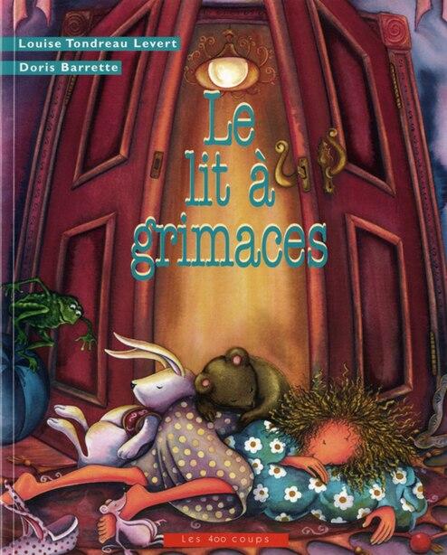 Lit à grimaces (Le) [nouvelle édition] de Louise Tondreau Levert