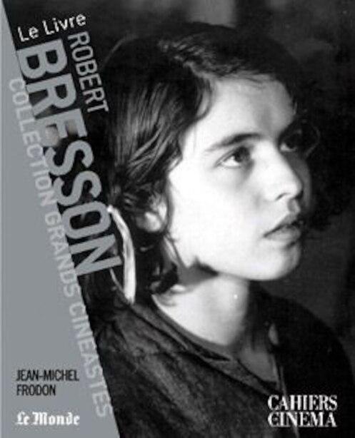 Robert Bresson de Jean Michel Frodon