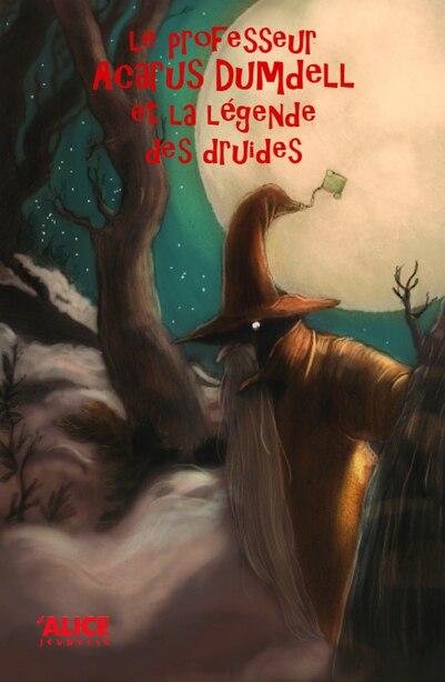 Professeur Acarus Dumdell et la malédiction des druides by Alessandro Cassa