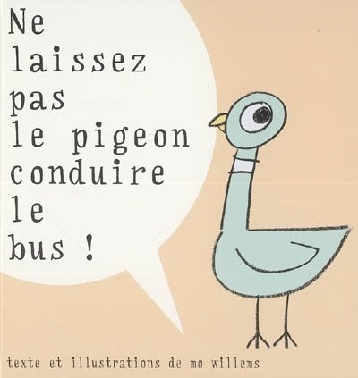 Ne laissez pas le pigeon conduire le bus by Mo Willems
