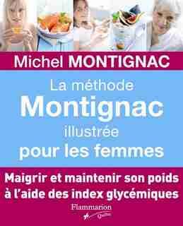 Méthode Montignac Ill Pour Femmes by Michel Montignac