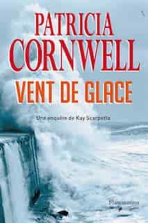 Vent de glace by Patricia Cornwell