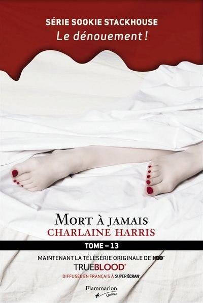 La communauté du sud tome 13 mort à jamais by Charlaine Harris