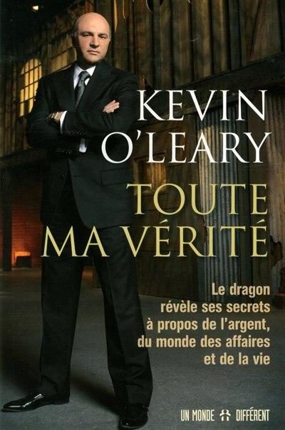 Toute ma vérité by Kevin O'Leary
