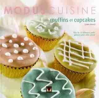 Muffins et Cupcakes de Louise Rivard