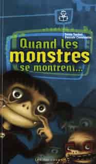 Quand les monstres se montrent... de Sonia Sarfati