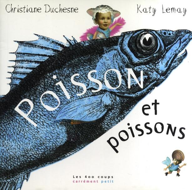 Poisson et poissons de Christiane Duchesne