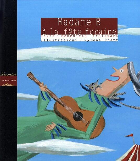 Madame B A Fête Foraine de Bénédicte Froissart