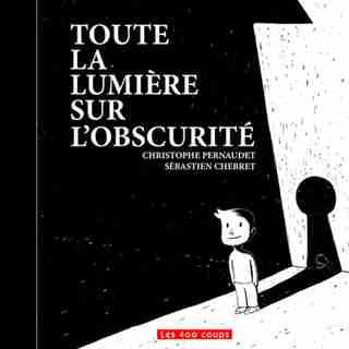 Toute la lumière de l'obscurité by Christophe Pernaudet