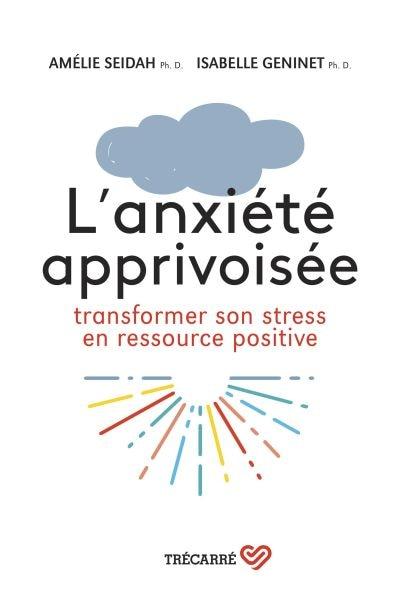 L'ANXIÉTÉ APPRIVOISÉE de Isabelle Geninet