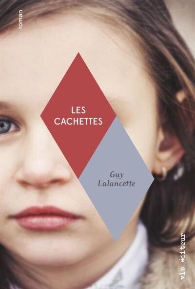 LES CACHETTES de Guy Lalancette