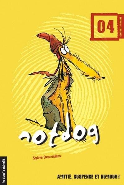 Notdog tome 4 by SYLVIE DESROSIERS