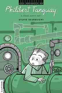 Les voyages de Philibert Tanguay tome 3 by SYLVIE DESROSIERS