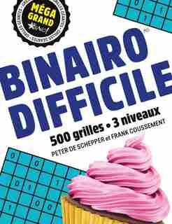 Binairo difficile Méga grand 500 grilles by Peter De Schepper