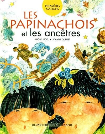 PAPINACHOIS ET LES ANCETRES -LES by Michel Noël