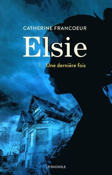 ELSIE TOME 1 de CATHERINE Francoeur