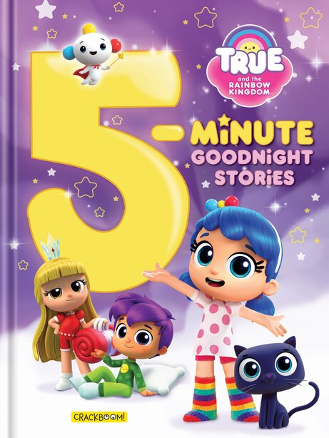 True And The Rainbow Kingdom: 5-minute Goodnight Stories: 5 Minute Storybook Collection by Guru Animation Studio Ltd